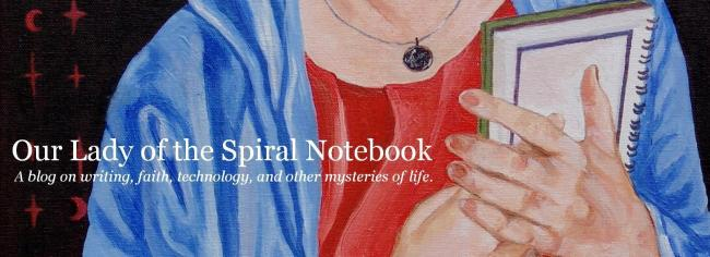 Kory's Blog: Our Lady of the Spiral Notebook
