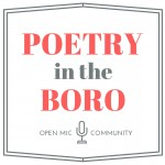 Poetry in the Boro Open Mic